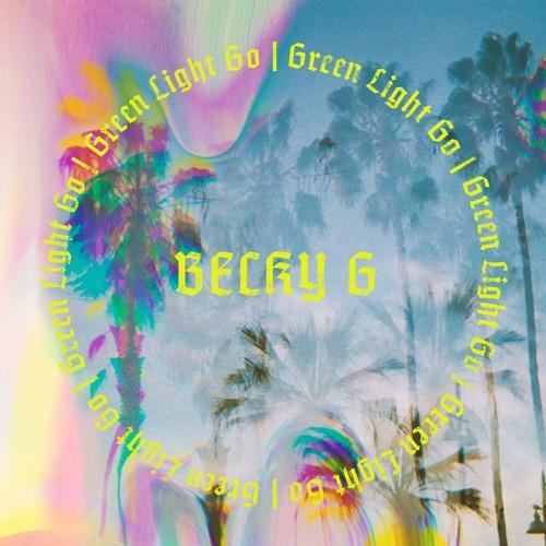 Becky G - Green Light Go