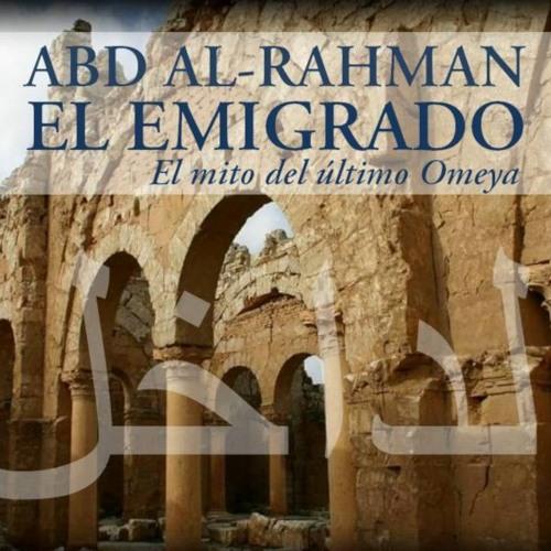 """Conferencia """"Abd al-Rahman """"el emigrado"""": el mito del último Omeya"""""""