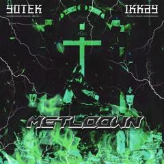 MELTDOWN - Yotek x Ikkay