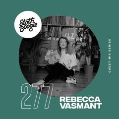 SlothBoogie Guestmix #277 - Rebecca Vasmant