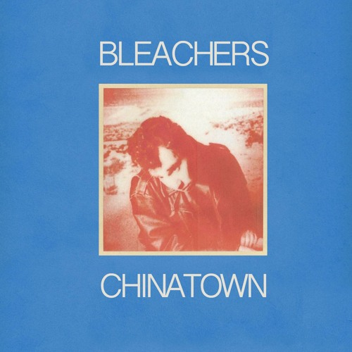 chinatown (feat. Bruce Springsteen) by Bleachers