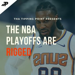 The NBA Playoffs are Rigged