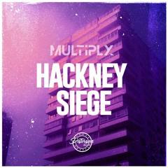 Multiply - Hackney Siege