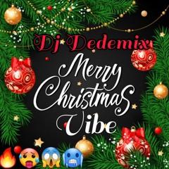 Christmas Vibe Dj Dede Mix