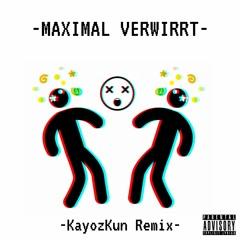 Longus Mongus - Maximal Verwirrt (KayozKun Remix)