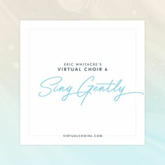 Sing Gently - Virtual Choir 6 Guide Track (SOPRANO HIGHLIGHTED)