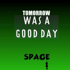 Tomorrow Was A Good Day