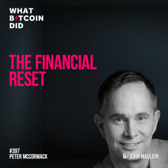 The Financial Reset with John Mauldin