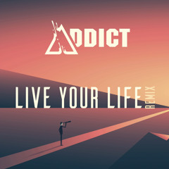 Yuna - Live your Life (Addict Remix)