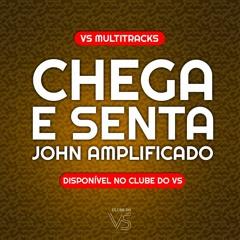 Chega E Senta - John Amplificado - Playback e VS Sertanejo e Forro