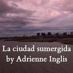 La ciudad sumergida by Adrienne Inglis December 15, 2020