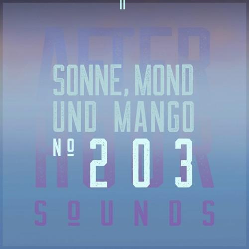 Sonne, Mond & Mango presents Afterhour Sounds Podcast Nr. 203
