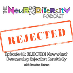 REJECTED! Now what? Overcoming Rejection Sensitivity