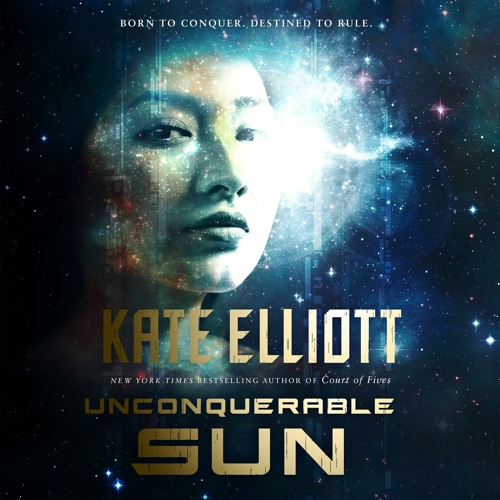 Unconquerable Sun by Kate Elliott, audiobook excerpt