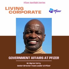Government Affairs at Pfizer (w/ Myron Terry)