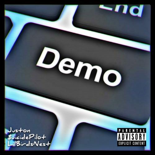 Juston - Demo Mode (feat. LilBirdsNest & $uicidePilot) [prod. SAV]