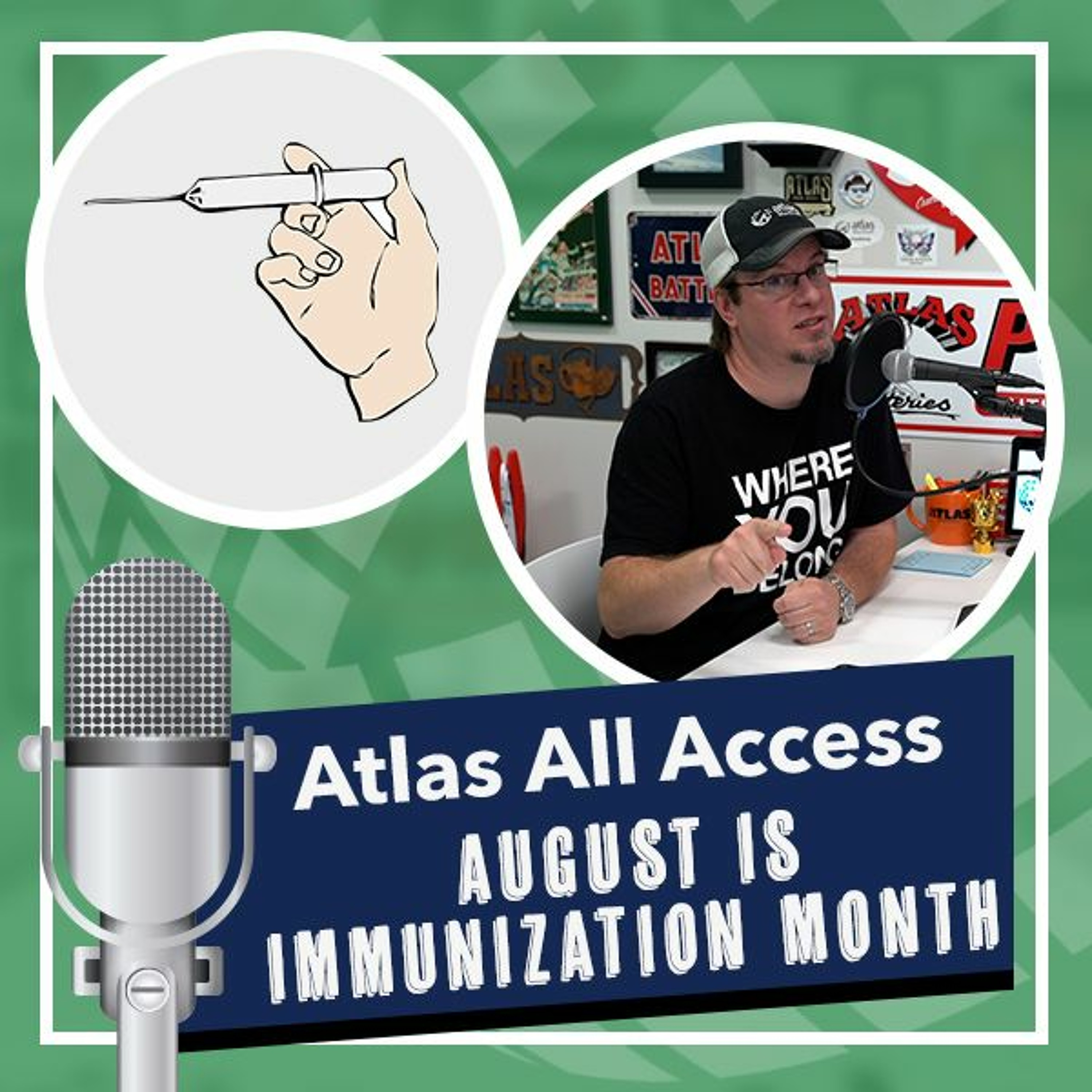 August is National Immunization Awareness Month   Let's Talk About it - Atlas All Access 143