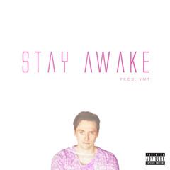 Stay Awake (Prod. VMT)