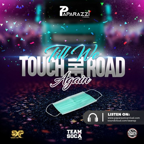 Till We Touch The Road Again - Paparazzi Carnival x Team Soca