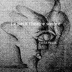 Le petit théatre sonore / The little sound theater / Patrick Picault