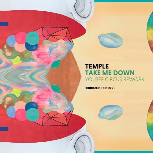 Temple - Take Me Down (Yousef Circus Rework)
