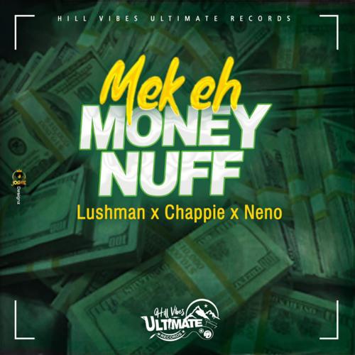 Mek Eh Money Nuff (feat. choppie & neno)