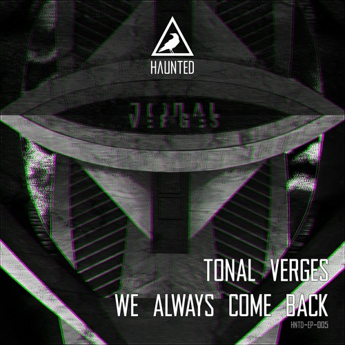 HNTD-EP-005 Tonal Verges - We Always Come Back