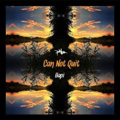 Can Not Quit (phLo X Hapi)