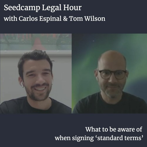 Legal Hour with Tom & Carlos - what to be aware of when signing 'standard terms'
