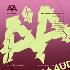 ARKIO08 : Arkham friends Part2