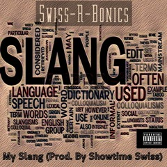 My Slang (Prod. By Showtime Swiss)