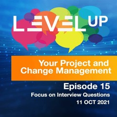 Episode 15 - Level Up your Project and Change Management
