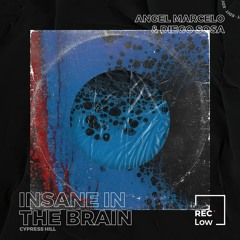 FREE002: Cypress Hill - Insane In The Brain (Angel Marcelo And Diego Sosa Edit)