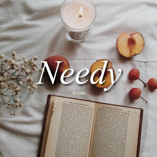 Needy (original by Ariana Grande)