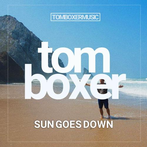 Tom Boxer - Tom Boxer - Sun Goes Down | Spinnin' Records