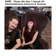 AURI - Those We Don´t Speak Of. Vieraana Johanna & Tuomas.