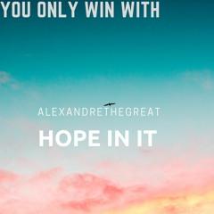 AlexandreTheGreat Hope In It