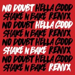 Hella Good (Shake N Bake Remix) *FREE DL*