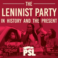 The Leninist party in history and the present
