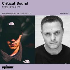 Critical Sound no.86 - Bou & T>I | Rinse FM | 06.01.2021