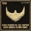 Dennis Kruissen feat. Axel Ehnström - South America (KLYMVX Remix)