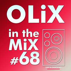 OLiX In The Mix - 68 - Deep N Dance Mix