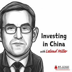 TIP292: UNDERSTANDING THE CHINESE ECONOMY W/ LELAND MILLER