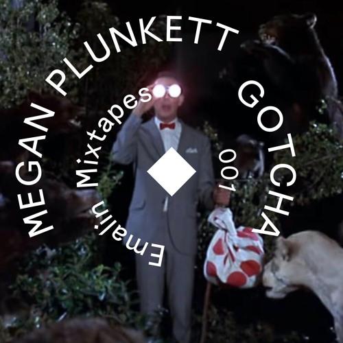 Megan Plunkett - GOTCHA