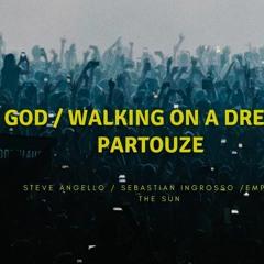 God /Walking On A Dream/ Partouze