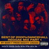 Download BEST OF 2000's DANCEHALL/REGGAE MIX by SAMI-T from Mighty Crown Mp3