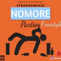 Strokeemeazz - Nomore Parties Freestyle