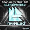 Believe (JAKKO Remix) [feat. Bright Lights]