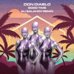 Don Diablo - Good Time (Ali Salahov Remix)