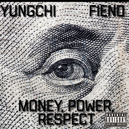 Money,Power,Respect (Featuring FIEND)